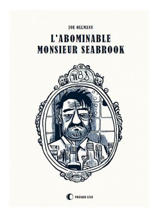 L'abominable monsieur Seabrook - Presque lune