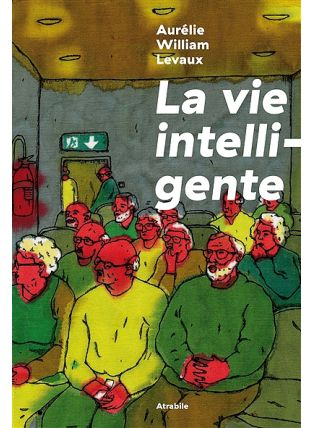 La vie intelligente - Atrabile