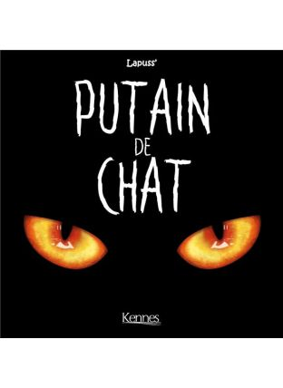 Putain de chat T.1 - Kennes Editions