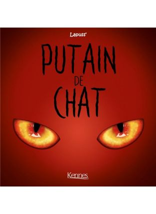 Putain de chat T.2 - Kennes Editions