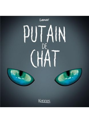 Putain de chat T.4 - Kennes Editions