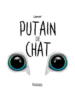 Putain de chat T.3 - Kennes Editions
